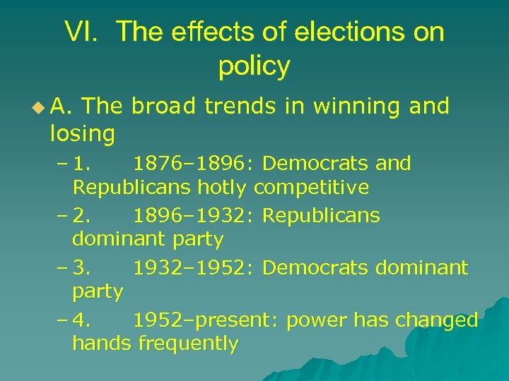 VI. The effects of elections on policy u A. The broad trends in winning