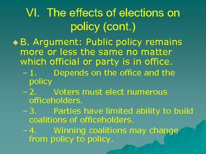VI. The effects of elections on policy (cont. ) u B. Argument: Public policy
