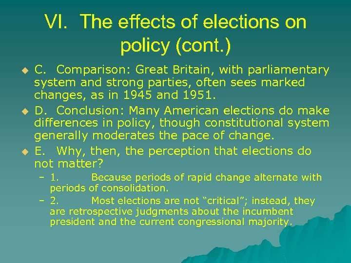 VI. The effects of elections on policy (cont. ) u u u C. Comparison:
