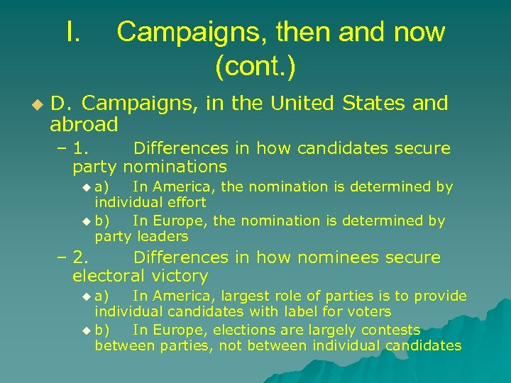 I. u Campaigns, then and now (cont. ) D. Campaigns, in the United States