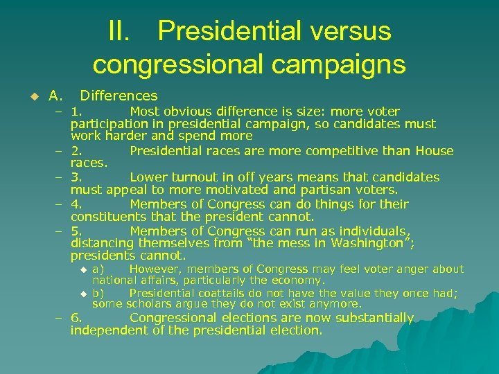 II. Presidential versus congressional campaigns u A. Differences – 1. Most obvious difference is