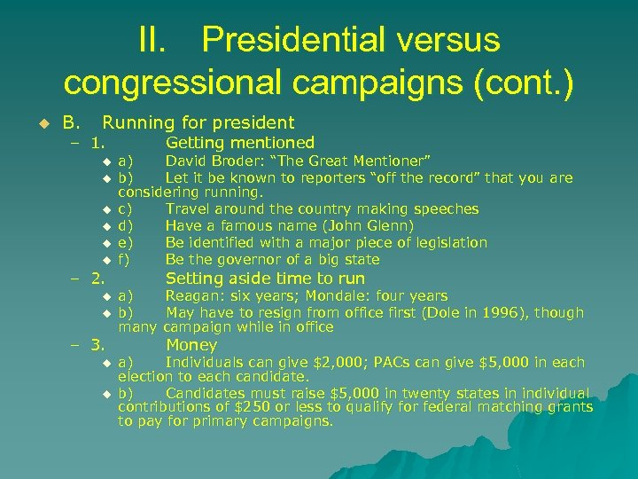 II. Presidential versus congressional campaigns (cont. ) u B. Running for president – 1.