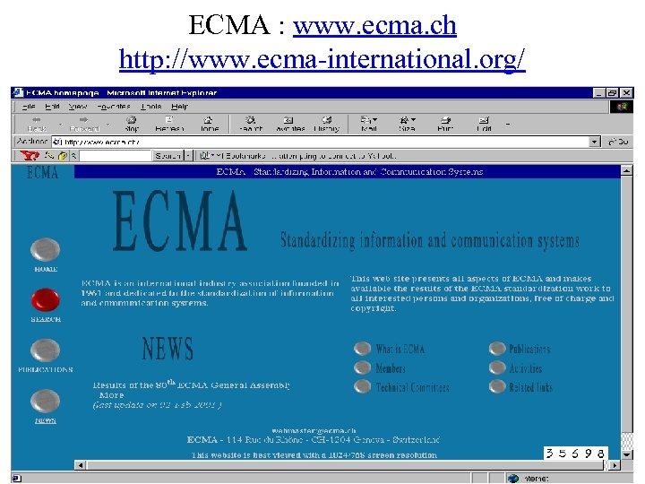 ECMA : www. ecma. ch http: //www. ecma-international. org/
