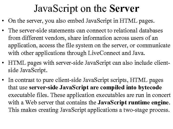 Java. Script on the Server • On the server, you also embed Java. Script