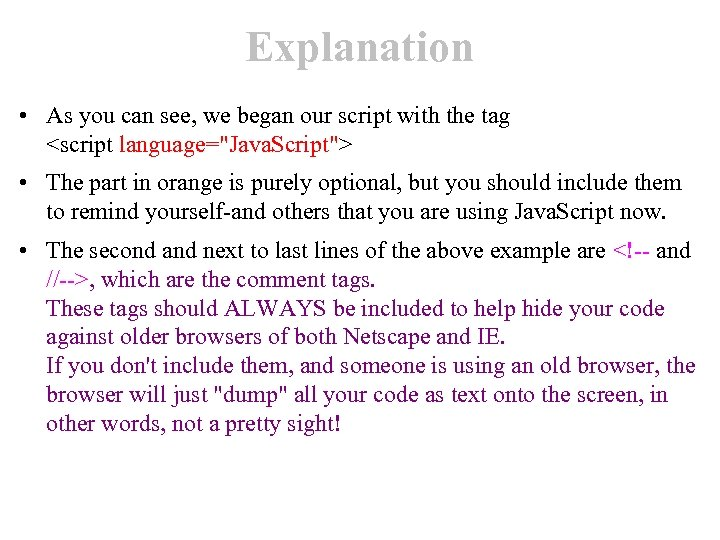 Explanation • As you can see, we began our script with the tag <script