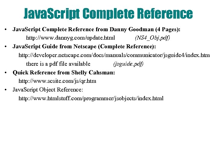 Java. Script Complete Reference • Java. Script Complete Reference from Danny Goodman (4 Pages):
