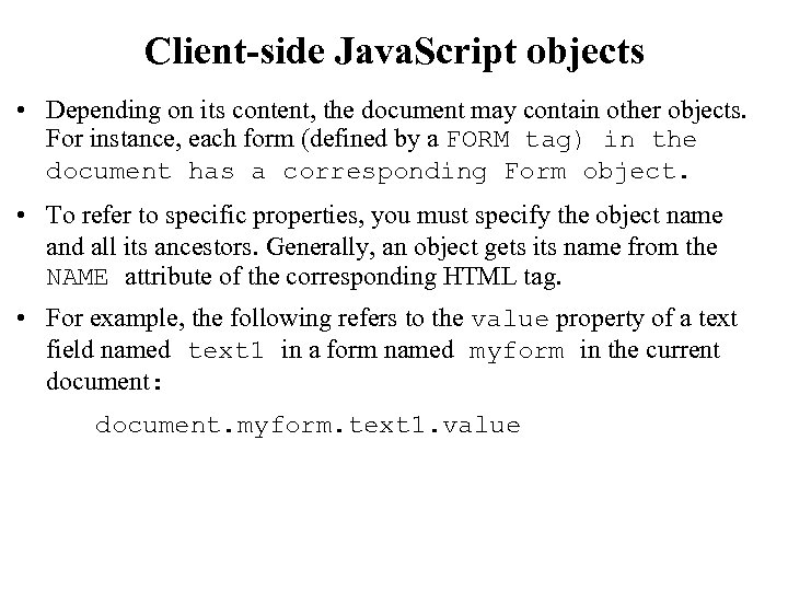 Client-side Java. Script objects • Depending on its content, the document may contain other