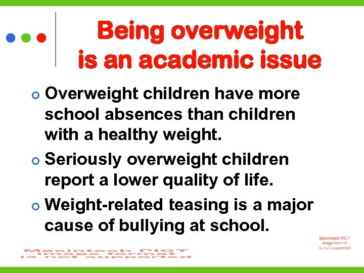 Being overweight is an academic issue Overweight children have more school absences than children