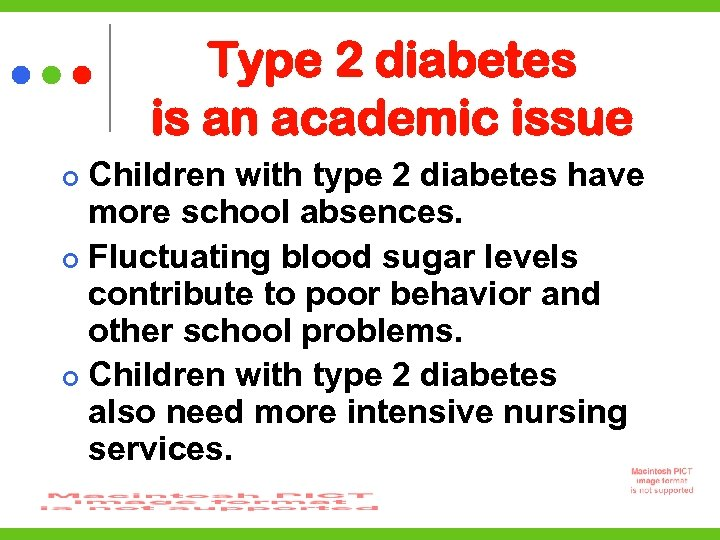 Type 2 diabetes is an academic issue Children with type 2 diabetes have more