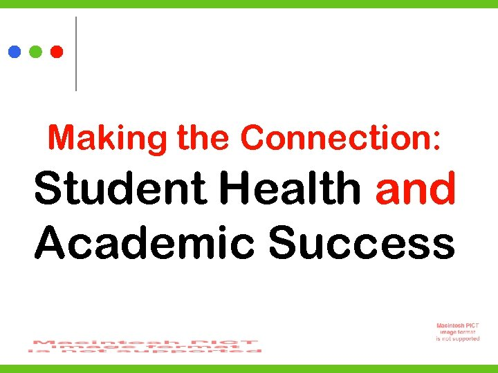 Making the Connection: Student Health and Academic Success