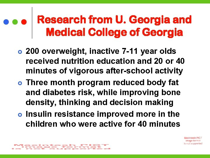 Research from U. Georgia and Medical College of Georgia 200 overweight, inactive 7 -11