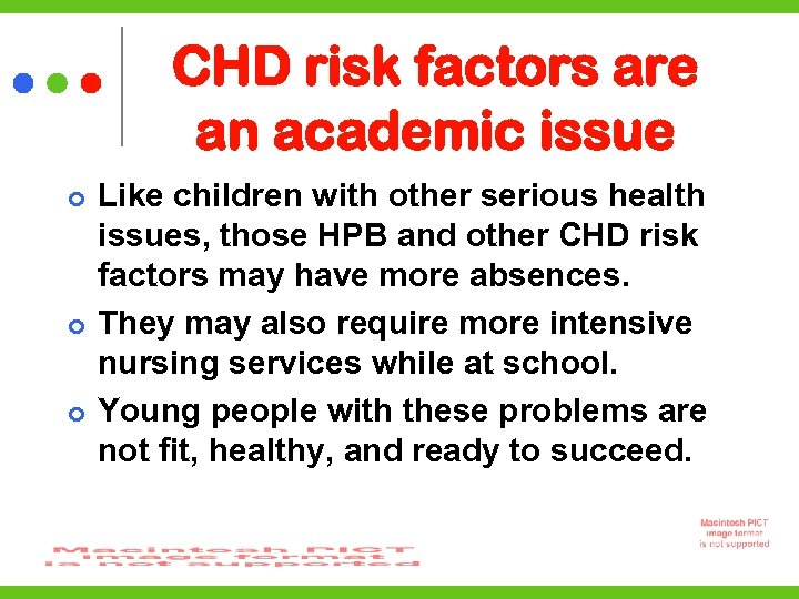 CHD risk factors are an academic issue Like children with other serious health issues,