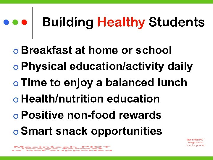 Building Healthy Students Breakfast at home or school Physical education/activity daily Time to enjoy