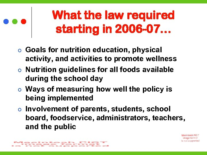 What the law required starting in 2006 -07… Goals for nutrition education, physical activity,