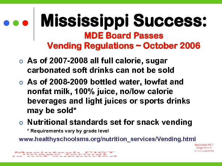 Mississippi Success: MDE Board Passes Vending Regulations ~ October 2006 As of 2007 -2008
