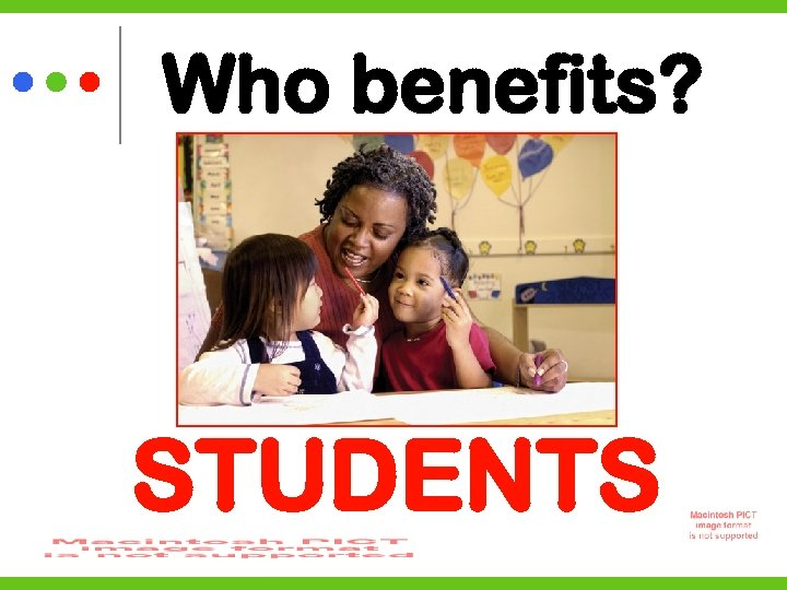 Who benefits? STUDENTS