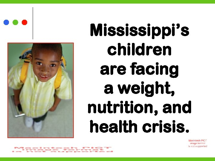 Mississippi's children are facing a weight, nutrition, and health crisis.