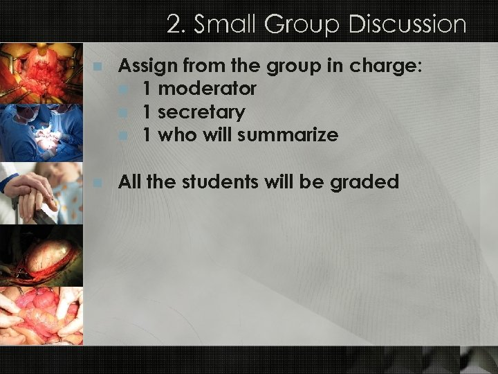 2. Small Group Discussion n Assign from the group in charge: n 1 moderator