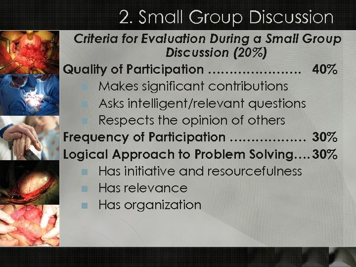 2. Small Group Discussion Criteria for Evaluation During a Small Group Discussion (20%) Quality