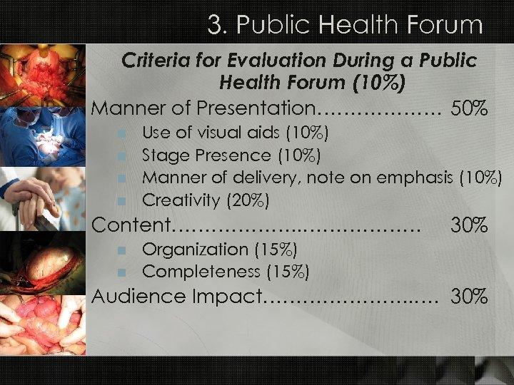3. Public Health Forum Criteria for Evaluation During a Public Health Forum (10%) Manner