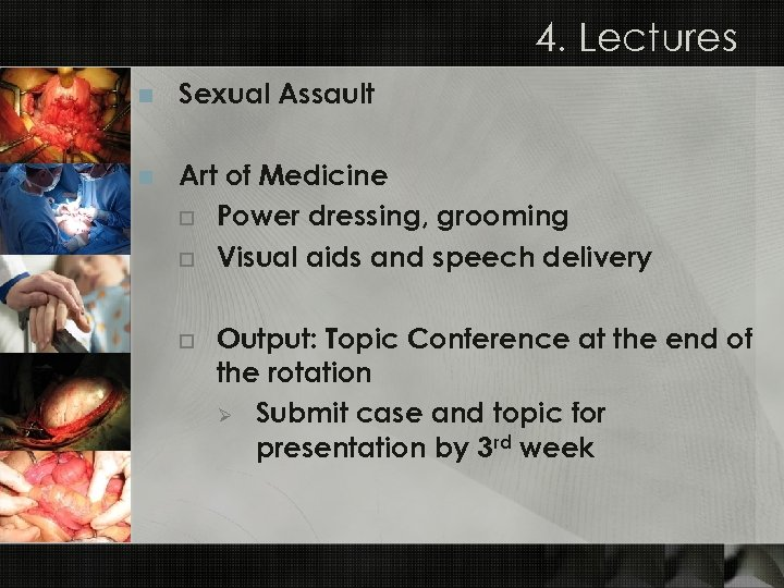 4. Lectures n Sexual Assault n Art of Medicine o Power dressing, grooming o