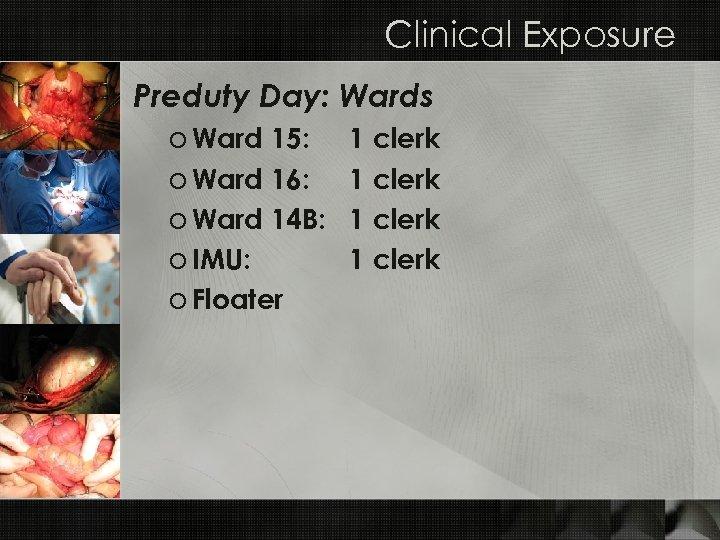 Clinical Exposure Preduty Day: Wards o Ward 15: o Ward 16: o Ward 14