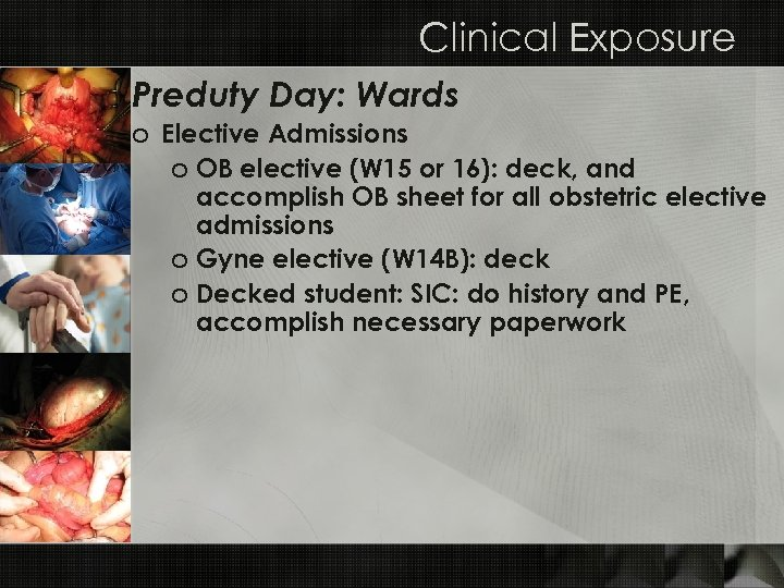 Clinical Exposure Preduty Day: Wards o Elective Admissions o OB elective (W 15 or