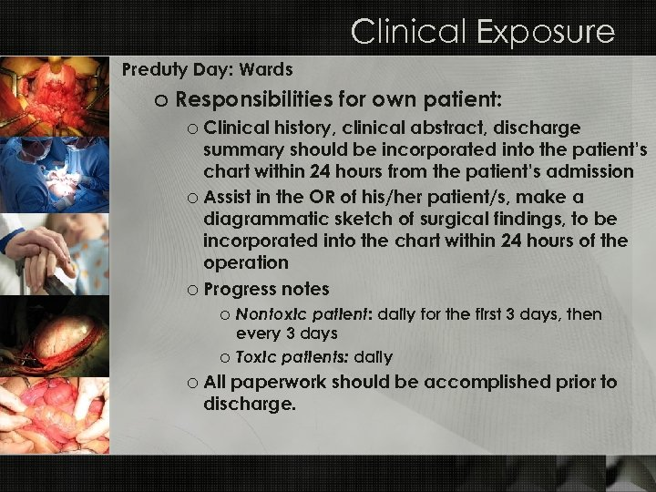 Clinical Exposure Preduty Day: Wards o Responsibilities for own patient: o Clinical history, clinical