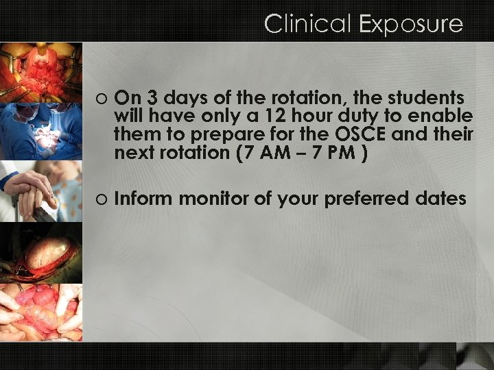 Clinical Exposure o On 3 days of the rotation, the students will have only