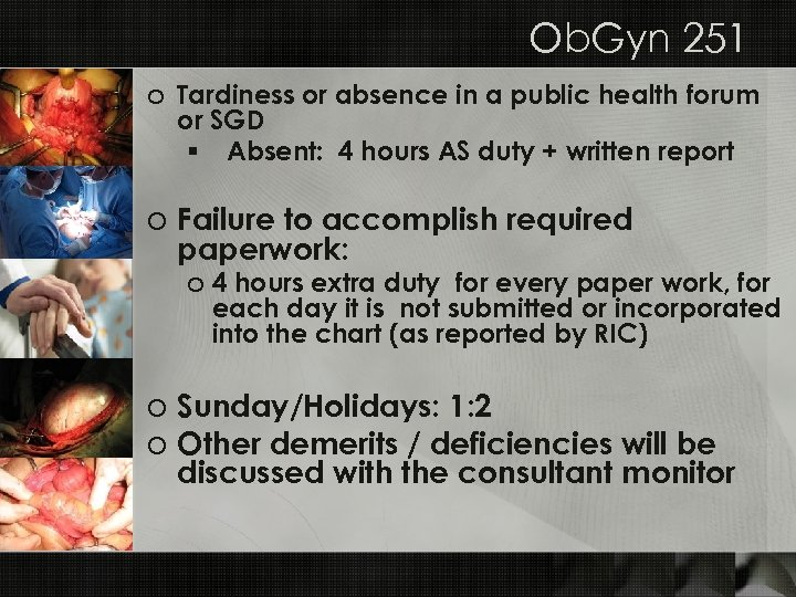 Ob. Gyn 251 o Tardiness or absence in a public health forum or SGD