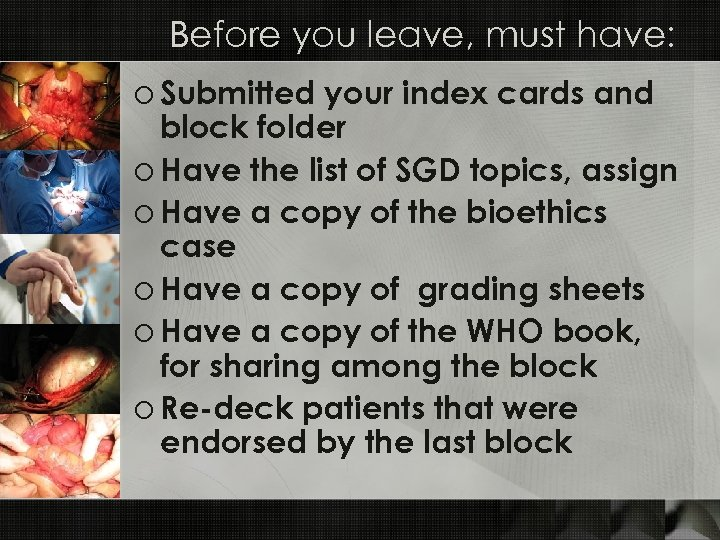 Before you leave, must have: o Submitted your index cards and block folder o
