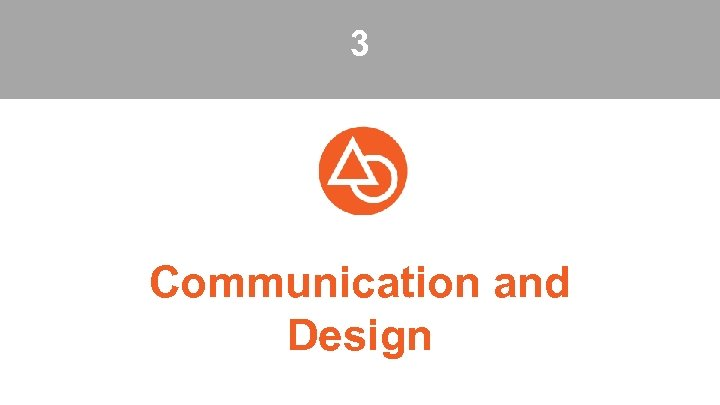 3 Communication and Design