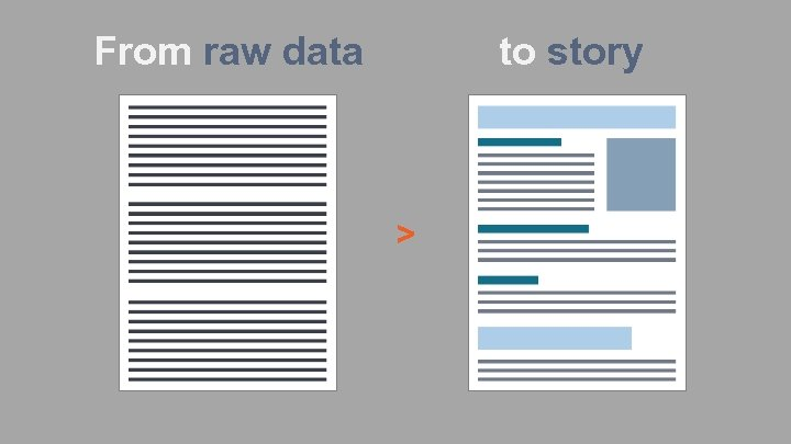 From raw data to story >