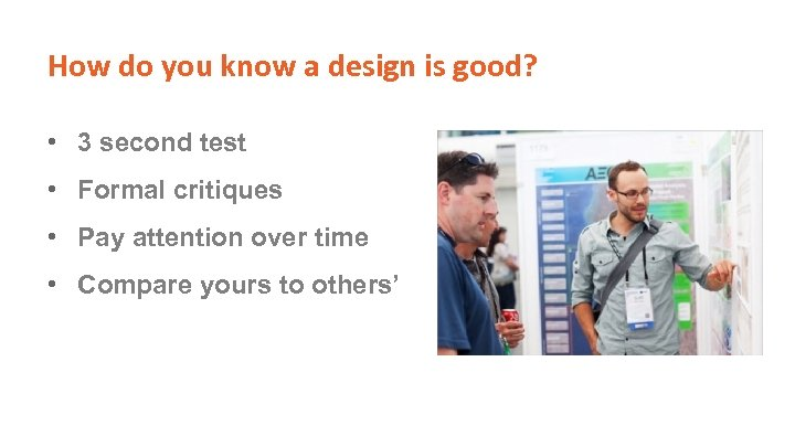How do you know a design is good? • 3 second test • Formal