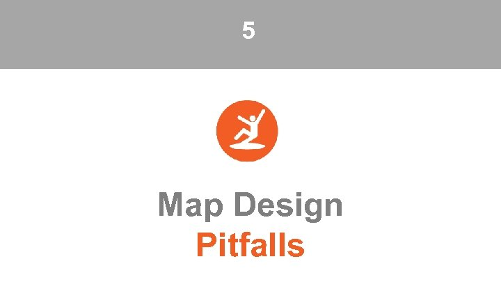 5 Map Design Pitfalls