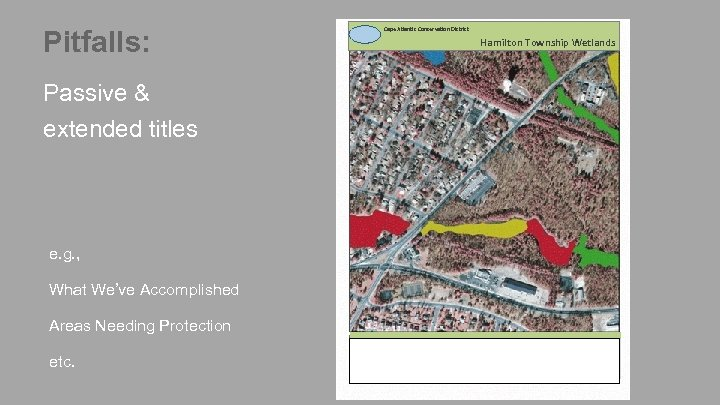 Pitfalls: Passive & extended titles e. g. , What We've Accomplished Areas Needing Protection