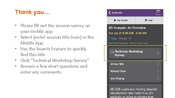 Thank you… • Please fill out the session survey on your mobile app •