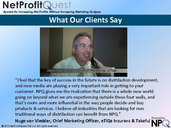 """System for Increasing Net Profits Without Increasing Marketing Budgets What Our Clients Say """"I"""