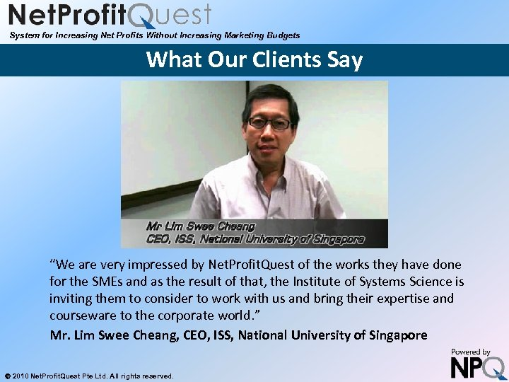 """System for Increasing Net Profits Without Increasing Marketing Budgets What Our Clients Say """"We"""
