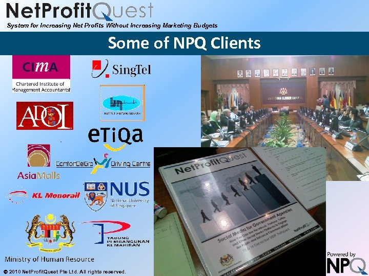 System for Increasing Net Profits Without Increasing Marketing Budgets Some of NPQ Clients 2010