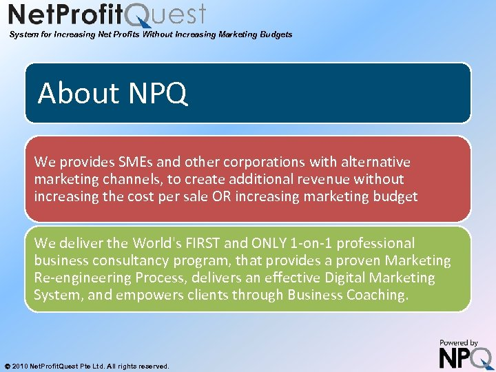 System for Increasing Net Profits Without Increasing Marketing Budgets About NPQ We provides SMEs