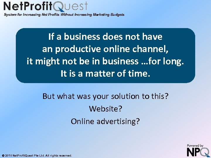 System for Increasing Net Profits Without Increasing Marketing Budgets If a business does not
