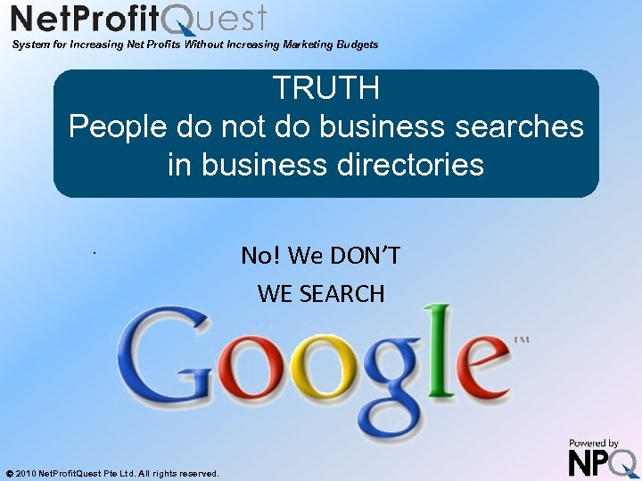 System for Increasing Net Profits Without Increasing Marketing Budgets TRUTH So if you are