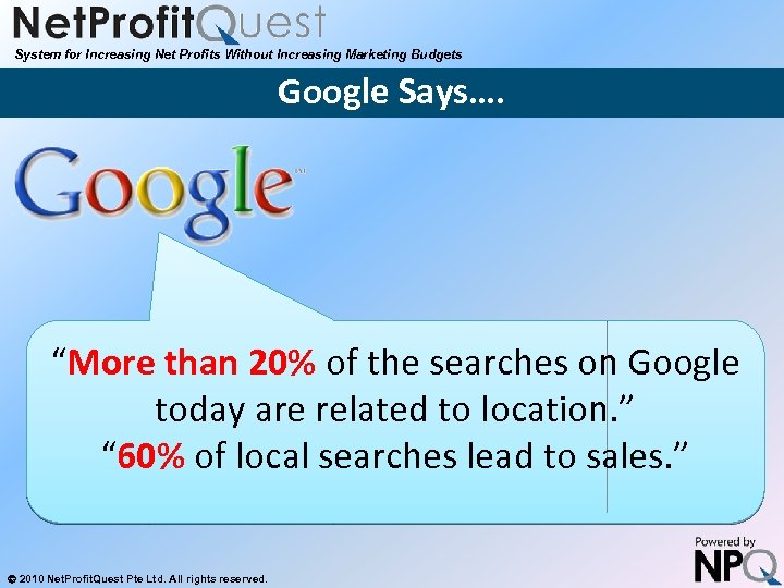 """System for Increasing Net Profits Without Increasing Marketing Budgets Google Says…. """"More than 20%"""