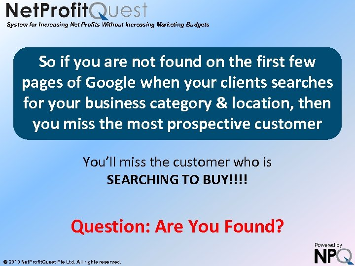 System for Increasing Net Profits Without Increasing Marketing Budgets So if you are not