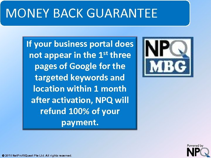 MONEY BACK GUARANTEE System for Increasing Net Profits Without Increasing Marketing Budgets If your