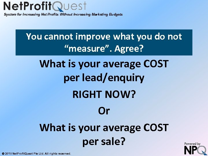 System for Increasing Net Profits Without Increasing Marketing Budgets You cannot improve what you
