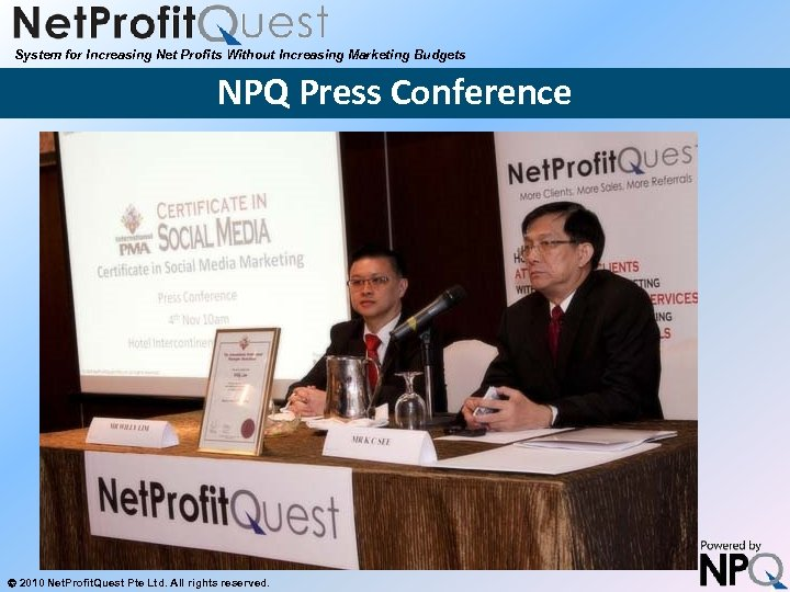 System for Increasing Net Profits Without Increasing Marketing Budgets NPQ Press Conference 2010 Net.