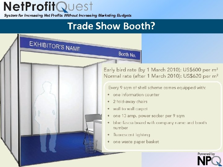 System for Increasing Net Profits Without Increasing Marketing Budgets Trade Show Booth? 2010 Net.