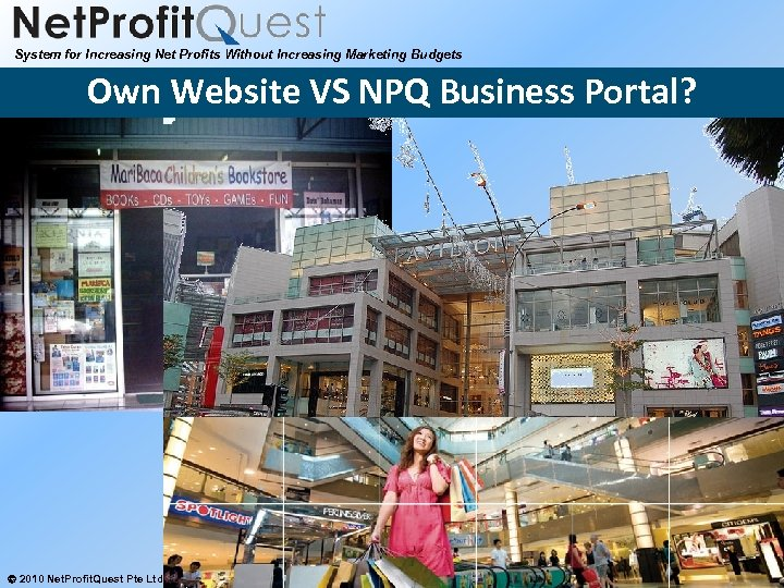 System for Increasing Net Profits Without Increasing Marketing Budgets Own Website VS NPQ Business